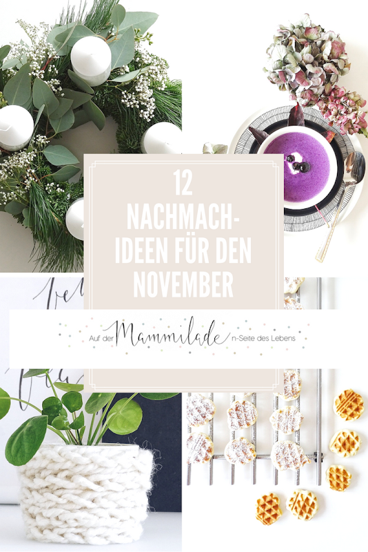 12 DIY-Nachmach-Ideen, Deko-Inspirationen und Rezepte für den November - https://mammilade.blogspot.de