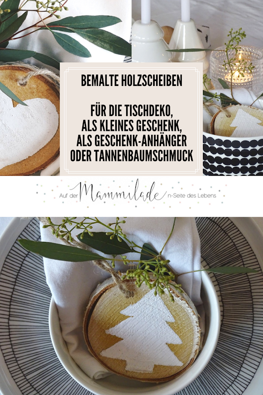 DIY bemalte Holzscheiben als Tischdeko, Geschenkidee, Weihnachtsbaumschmuck und Geschenkanhänger - Lieblinge, Momente und Motive einer Woche - https://mammilade.blogspot.de