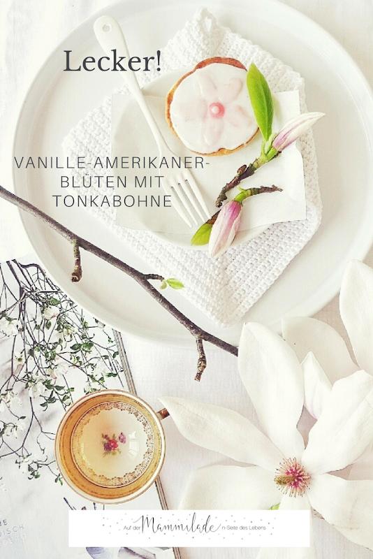 Rezept Vanille-Amerikaner-Blüten mit Tonkabohne | https://mammilade.blogspot.de