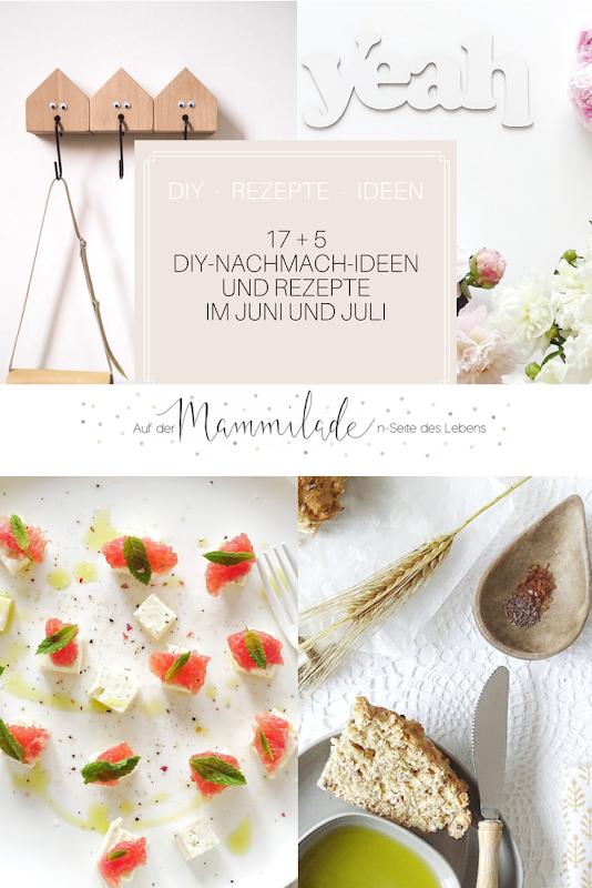 17 + 5 DIY-Nachmach-Ideen und Rezepte für den Juni und Juli | https://mammilade.blogspot.de