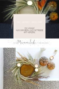 DIY Herbstkranz mit Gräsern, Getreide und Kerzen | mammilade.com
