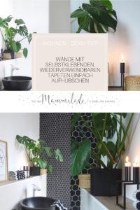 Makeover Badezimmer | Einfaches Umstyling mit selbstklebenden und wiederverwendbaren Tapeten | mammilade.com