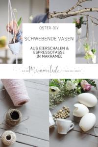 Oster-DIY mit schwebenden Vasen aus Eierschalen und Espressotassen in Makramée | mammilade.com